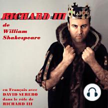 Richard III (in French): Monologues interprétés par David Serero en Francais