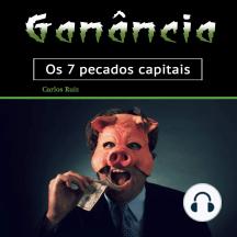 Ganância: Os 7 pecados capitais (Portuguese Edition)