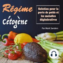Régime Cétogène: Solution Pour la Perte de Poids et les Maladies Dégénératives