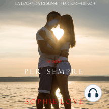 Se Solo per Sempre (La Locanda di Sunset Harbor—Libro 4)