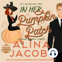 In Her Pumpkin Patch: A Holiday Romantic Comedy