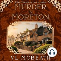Murder in Moreton: An Eliza Thomson Investigates Murder Mystery