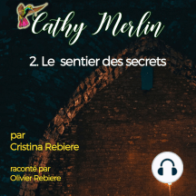 Cathy Merlin - 2. Le sentier des secrets