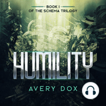 Humility: Book #1 of The Schema Trilogy