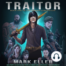Traitor: Military Science Fiction Adventure Spanning  Two Worlds