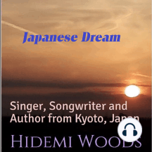 Japanese Dream: Singer, Songwriter and Author from Kyoto, Japan