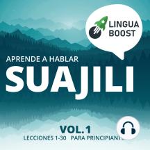 Aprende a hablar suajili Vol. 1: Lecciones 1-30. Para principiantes.