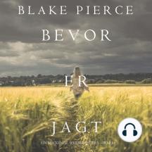Bevor er Jagt (Ein Mackenzie White Mystery—Buch 8)