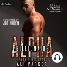His Needs: Billionaire Alpha, Book 2