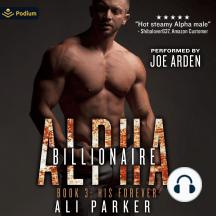 His Forever: Billionaire Alpha, Book 3
