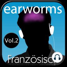 earworms Französisch: Vol. 2 - lernen mit Musik