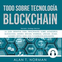 Todo sobre Tecnología Blockchain: La Guía Definitiva para Principiantes Sobre Monederos Blockchain