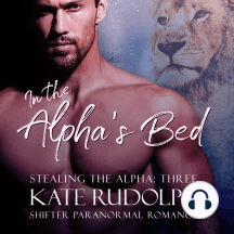 In the Alpha's Bed: A Shifter Paranormal Romance