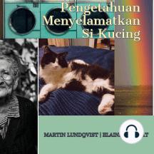 Pengetahuan Menyelamatkan Si Kucing
