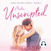 Austen Unscripted: A Second-Chance Romance