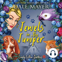 Jewels in the Juniper: Book 10: Lovely Lethal Gardens