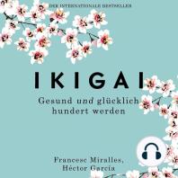Ikigai. Gesund und glücklich hundert werden