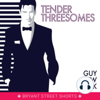 Tender Threesomes