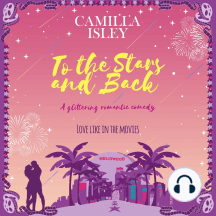 To the Stars and Back: A Glittering Romantic Comedy