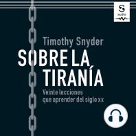 Sobre la tiranía: Veinte lecciones que aprender del siglo XX