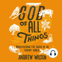 God of All Things: Rediscovering the Sacred in an Everyday World
