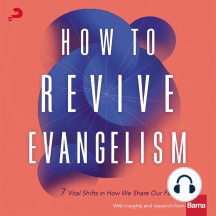 Sharing Your Faith Like Jesus: 7 Critical Shifts to Revive Evangelism in Our Time