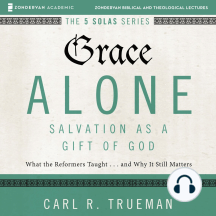Grace Alone: Audio Lectures: A Complete Course on the Doctrine of Salvation