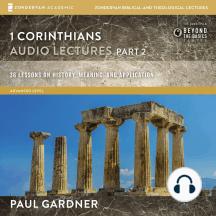 1 Corinthians: Audio Lectures Part 2