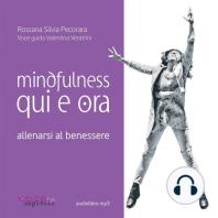 Mindfulness Qui e Ora: Allenarsi al benessere
