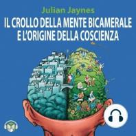 Il crollo della mente bicamerale e l'origine della coscienza