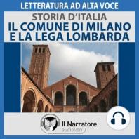 Storia d'Italia - vol. 21 - Il Comune di Milano e la Lega Lombarda