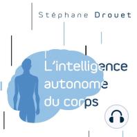 L'intelligence autonome du corps: Votre corps et votre principal cerveau