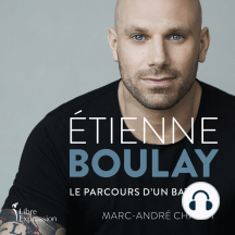 Étienne Boulay: le parcours d'un battant: le parcours d'un battant