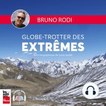 Bruno Rodi -- Globe-trotter des extrêmes