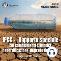 IPCC - Rapporto speciale sui cambiamenti climatici, desertificazione, degrado del suolo: agosto 2019 (sintesi)