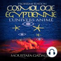 Cosmologie Égyptienne, L'Univers Animé, Troisième Édition