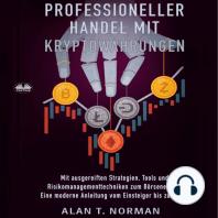 Professioneller Handel Mit Kryptowährungen: Mit ausgereiften Strategien, Tools und Risikomanagementtechniken zum Börsenerfolg