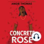 Carte audio, Concrete Rose - Ascultați gratuit cartea audio cu o perioadă gratuită de probă.