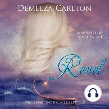 Revel: Twelve Dancing Princesses Retold