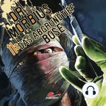 Dr. Morbius, Folge 11: Das abgrundtief Böse