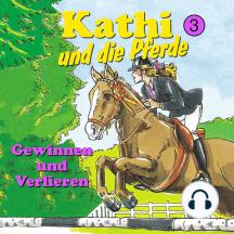 Kathi und die Pferde, Folge 3: Gewinnen und Verlieren