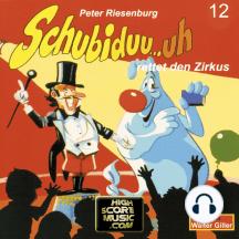 Schubiduu...uh, Folge 12: Schubiduu...uh - rettet den Zirkus