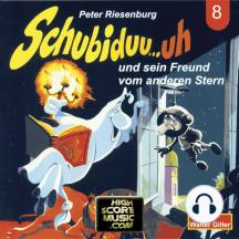 Schubiduu...uh, Folge 8: Schubiduu...uh - und sein Freund vom anderen Stern