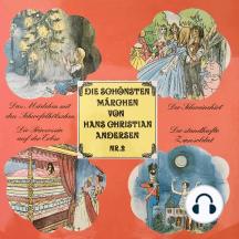 Die schönsten Märchen von Hans Christian Andersen, Folge 2: Das Mädchen mit den Schwefelhölzern / Der Schweinehirt / Die Prinzessin auf der Erbse / Der standhafte Zinnsoldat