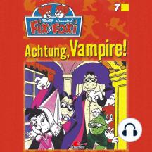 Fix & Foxi, Folge 7: Achtung, Vampire!