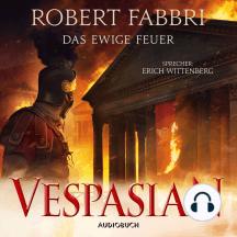 Das ewige Feuer - Vespasian 8 (Ungekürzt)