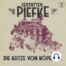 Gestatten, Piefke, Folge 2: Die Katze von Köpenick