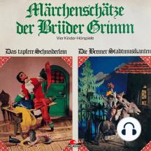 Märchenschätze der Brüder Grimm, Folge 2: Das tapfere Schneiderlein, Die Bremer Stadtmusikanten, Der gestiefelte Kater, Schneeweißchen und Rosenrot