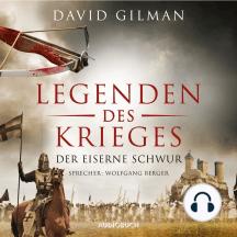 Der eiserne Schwur - Legenden des Krieges, Teil 6 (Gekürzt)