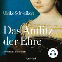 Das Antlitz der Ehre - Elisabeth 2 (Gekürzt)